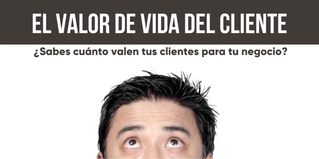 cltv, customer lifetime value, o valor de vida del cliente